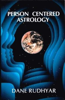 Person Centered Astrology by Dane Rudhyar